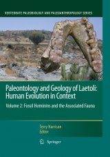 Paleontology and Geology of Laetoli: Human Evolution in Context Volume 2: Fossil Hominins and the Associated Fauna