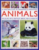A Masterclass in Drawing and Painting Animals