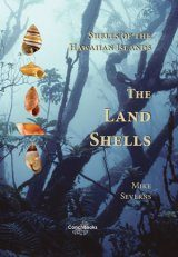 Shells of the Hawaiian Islands, Volume 2: The Land Shells