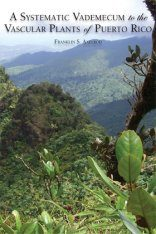 A Systematic Vademecum to the Vascular Plants of Puerto Rico