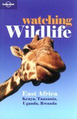 Lonely Planet Watching Wildlife: East Africa