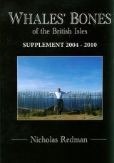Whale Bones of the British Isles - Supplement 2004-2010
