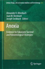 Anoxia: Evidence for Eukaryote Survival and Paleontological Strategies
