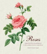 Roses: Adapted from Pierre-Joseph Redoute's Les Rosesand James Sowerby's English Botany
