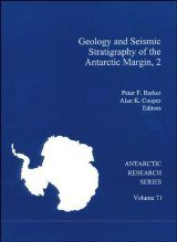 Geology and Seismic Stratigraphy of the Antarctic Margin, Volume 2