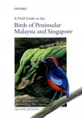 A Field Guide to the Birds of Peninsular Malaysia and Singapore