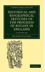 Historical and Biographical Sketches of the Progress of Botany in England (2-Volume Set)