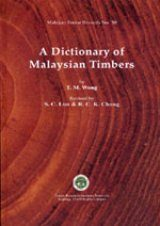 A Dictionary of Malaysian Timbers