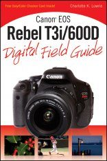 Canon EOS Rebel T3i/600D Digital Field Guide