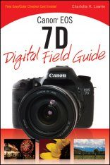 Canon EOS 7D Digital Field Guide