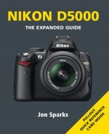 Nikon D5000 - The Expanded Guide