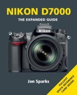 Nikon D7000 - The Expanded Guide