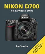 Nikon D700 - The Expanded Guide