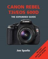 Canon Rebel T3i/EOS 600D - The Expanded Guide