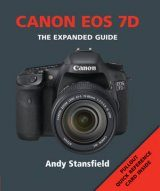 Canon EOS 7D - The Expanded Guide