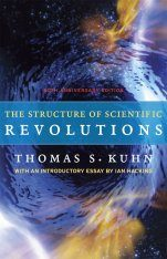 The Structure of Scientific Revolutions (50th Anniversary Edition)