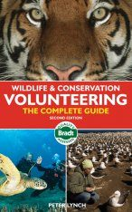 Bradt Wildlife and Conservation Volunteering: The Complete Guide