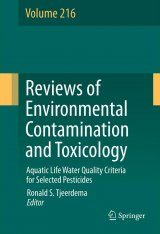 Reviews of Environmental Contamination and Toxicology, Volume 216