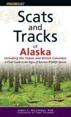 Scats and Tracks of Alaska Including the Yukon and British Columbia