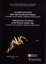 Subterranean Arachnids of the Western Italian Alps / Aracnidi Sotterranei delle Alpi Occidentali Italiane