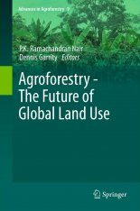 Agroforestry: The Future of Global Land Use