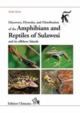Discovery, Diversity, and Distribution of the Amphibians and Reptiles of Sulawesi and its Offshore Islands