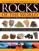 Complete Illustrated Guide to Rocks of the World