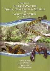 A Field Guide to Freshwater Fishes, Crayfishes & Mussels of South-western Australia