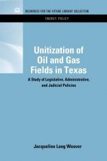 Unitization of Oil and Gas Fields in Texas