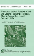 Bibliotheca Diatomologica, Volume 58: Freshwater Diatom Floristics of the Late Eocene Florissant Formation, Clare's Quarry Site, Central Colorado, USA