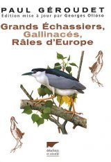 Grands Échassiers, Gallinacés, Râles d'Europe [Great Waders, Fowl, and Rails of Europe]