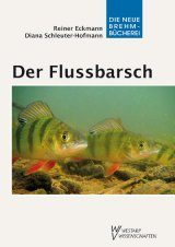 Der Flussbarsch (Perca fluviatilis): Biologie, Ökologie und Fischereiliche Nutzung [The European Perch: Biology, Ecology and Fisheries Use]