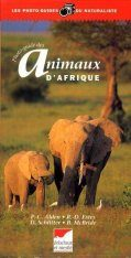 Photoguide des Animaux d'Afrique [Photographic Guide to the Animals of Africa]
