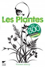 Les Plantes en 300 Questions & Réponses [Plants in 300 Questions and Answers]