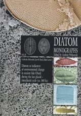 Diatom Monographs, Volume 15: Diatoms as Indicators of Environmental Change in Ancient Lake Ohrid during the Last Glacial-Interglacial Cycle (ca. 140 ka)