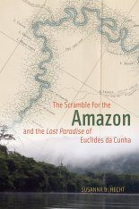 The Scramble for the Amazon and the Lost Paradise of Euclides Da Cunha