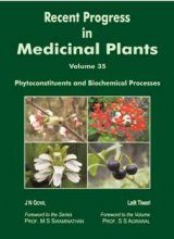 Recent Progress in Medicinal Plants, Volume 35: Phytoconstituents and Biochemical Processes