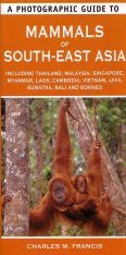 A Photographic Guide to Mammals of South-East Asia
