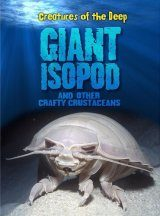 Giant Isopods and Other Crafty Crustaceans