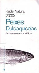 Peixes Dulciaquícolas de Interesse Comunitário [Freshwater Fishes of Community Interest]
