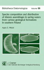 Bibliotheca Diatomologica, Volume 59: Species Composition and Distribution of Diatom Assemblages in Spring Waters from Various Geological Formations in Southern Poland
