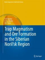 Trap Magmatism and Ore Formation in the Siberian Noril'sk Region, Volume 1: Trap Petrology