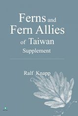 Ferns and Fern Allies of Taiwan - Supplement