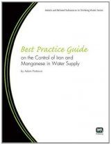Best Practice Guide on the Control of Iron and Manganese in Water Supply