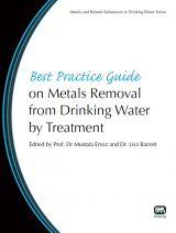 Best Practice Guide on Metals Removal from Drinking Water by Treatment