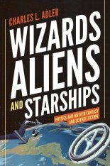 Wizards, Aliens, and Starships