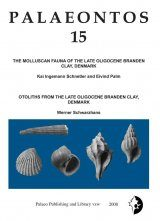 Palaeontos 15: The Molluscan Fauna of the Late Oligocene Branden Clay, Denmark / Otoliths from the Late Oligocene Branden Clay, Denmark