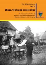IBRA Historical Collection, Part 2: Skeps, Tools and Accessories