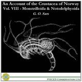 An Account of the Crustacea of Norway, Vol. VIII: Monstrilloida & Notodelphyoida
