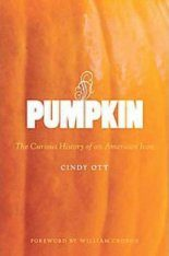 Pumpkin: The Curious History of an American Icon